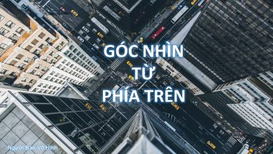 Photo of GÓC NHÌN TỪ PHÍA TRÊN